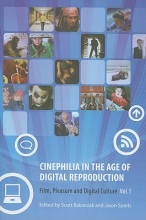 Balcerzak, Scott Cinephilia in the Age of Digital Reproduction - Part 1 - Film, Pleasure and Digital Culture