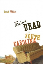 White, Jacob Being Dead in South Carolina