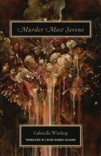 Wittkop, Gabrielle Murder Most Serene