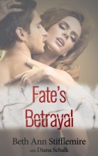 Stifflemire, Beth Ann Fate`s Betrayal