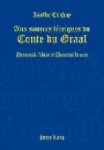 Crahay, Isolde Aux sources féeriques du Conte du Graal