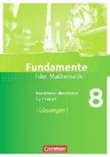 Pallack, Andreas,Fundamente der Mathematik 8. Schuljahr. Lösungen zum Schülerbuch. Gymnasium Nordrhein-Westfalen