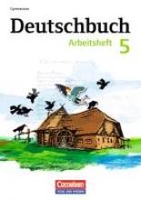 Bowien, Petra,   Patzelt, Birgit,   Schenk, Gerhild,   Wagener, Andrea,Deutschbuch 5. Schuljahr Gymnasium. Arbeitsheft mit Lösungen. Östliche Bundesländer und Berlin