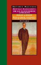 Machado, Antonio Nuevas canciones - Neue Lieder 1917-1930. De un cancionero apócrifo - Aus einem apokryphen Cancionero 1924-1936