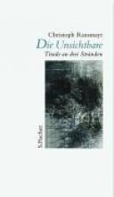 Ransmayr, Christoph Die Unsichtbare