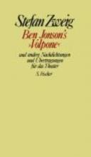 Zweig, Stefan Ben Jonson`s »Volpone« und andere Nachdichtungen und Übertragungen für das Theater