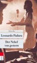 Padura, Leonardo,   Hartstein, Hans J. Der Nebel von gestern