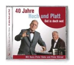 Hahn, Hans-Peter 40 Jahre Hoch und Platt. Dat ist doch wat