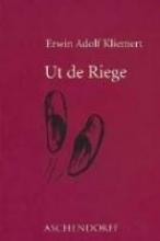 Klienert, Erwin Adolf Ut de Riege