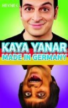 Yanar, Kaya Made in Germany