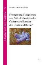 Krumwiede-Steiner, Franziska Formen und Funktionen von Mündlichkeit in der Gegenwartsliteratur der