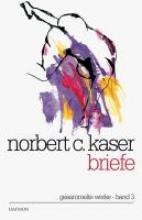 Kaser, Norbert C. Briefe