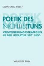 Fuest, Leonhard Poetik des Nicht(s)tuns