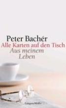 Bachér, Peter Alle Karten auf den Tisch