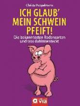 Pöppelmann, Christa Ich glaub´ mein Schwein pfeift!