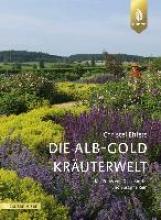 Ehlers, Christel Die Alb-Gold Kräuter Welt