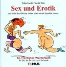 Bock, Guido Sex und Erotik. Ein fröhliches Wörterbuch
