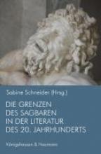 Die Grenzen des Sagbaren in der Literatur des 20. Jahrhunderts