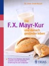 Rauch, Erich Die F.X. Mayr-Kur und danach gesünder leben