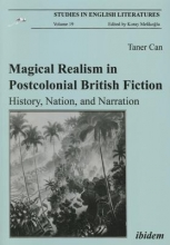 Can, Taner Magical Realism in Postcolonial British Fiction