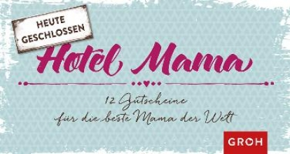 Gutscheinbuch - Hotel Mama - Heute geschlossen