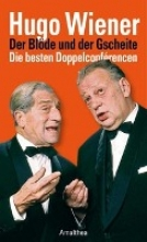 Wiener, Hugo Der Blde und der Gscheite