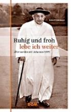Gaisbauer, Hubert Ruhig und froh lebe ich weiter
