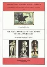 Klettke, Cornelia Der postmoderne Mythenroman Michel Tourniers am Beispiel des Roi des Aulnes