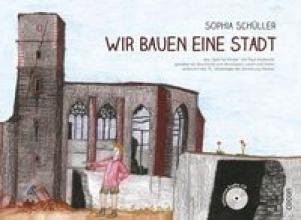 Schüller, Sophia Wir bauen eine Stadt