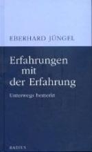 Jüngel, Eberhard Erfahrungen mit der Erfahrung