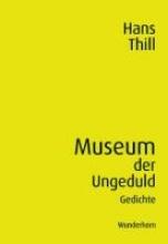 Thill, Hans Museum der Ungeduld