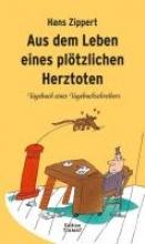 Zippert, Hans Aus dem Leben eines plötzlichen Herztoten