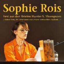 Rois, Sophie Aus den Briefen von Hunter S. Thompson