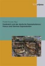 Frankreich und der deutsche Expressionismus France and German Expressionism