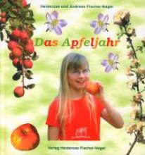 Fischer-Nagel, Heiderose Das Apfeljahr
