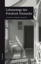 Iven, Mathias Lebenswege des Friedrich Nietzsche
