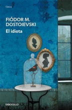 Dostoievski, Fiodor El Idiota = The Idiot