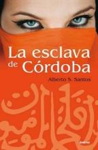 Santos, Alberto S. La esclava de Cordoba The Handmaid of Cordoba