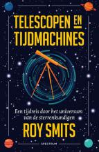 Roy Smits , Telescopen en tijdmachines