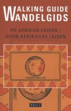 Edith de Roos, Jos  Damen Walking Guide to African Leiden/Wandelgids door Afrikaans Leiden