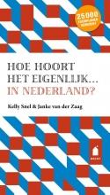 Kelly  Snel, Janke van der Zaag Hoe hoort het eigenlijk... in Nederland?