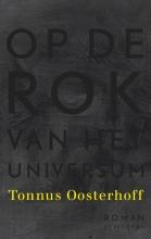 Tonnus  Oosterhoff Op de rok van het universum