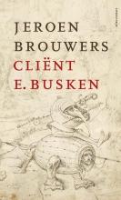 Jeroen Brouwers , Cliënt E. Busken