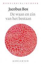 Jacobus Bos , De waan en zin van het bestaan