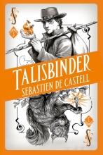 Sebastien de Castell , Talisbinder