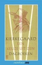 Søren  Kierkegaard Kierkegaard-een keuze uit zijn dagboeken