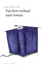 Inge  Schouten Van kort verhaal naar roman