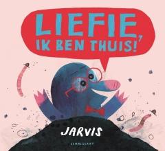 Jarvis Liefie, ik ben thuis!