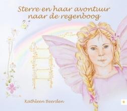 Kathleen  Beerden Sterre en haar avontuur naar de regenboog