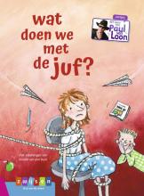Nicolle van den Hurk Paul van Loon, Wat doen we met de juf?